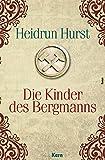 Die Kinder des Bergmanns: Ein Roman aus dem 30jährigen Krieg