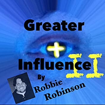 """""""Greater Influence II"""""""
