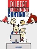 Dilbert - Tome 2 - Harcèlement continu (Le)