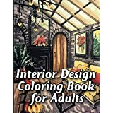 Interior Design Coloring Book for Adults: An Adult Interior Design Coloring Book with Inspirational Home Designs, Fun Room Ideas, and Beautifully Decorated Houses for Relaxation unique illustration