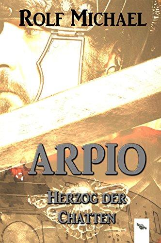 Arpio: Herzog der Chatten (German Edition)