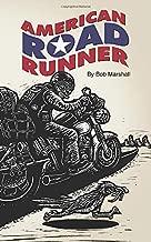 American Road Runner: Man. Machine. Road.