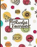 Mis Recetas Favoritas: Cuaderno de recetas, Libro de recetas mis platos, Libro de recetas en blanco para anotar hasta 100 recetas y notas