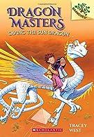Saving the Sun Dragon: A Branches Book (Dragon Masters #2) (2)