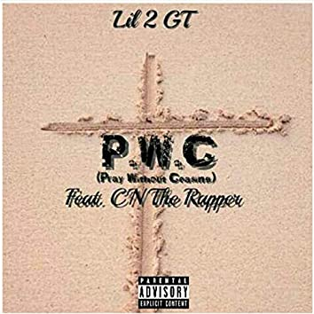 P.W.C (Pray Without Ceasins) ft CN The Rapper