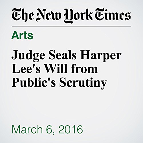 Judge Seals Harper Lee's Will from Public's Scrutiny audiobook cover art