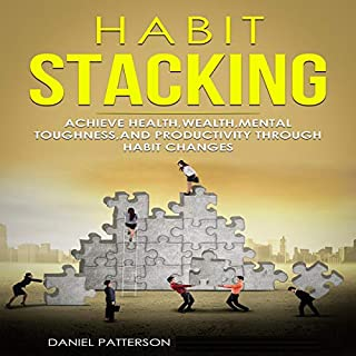 Habit Stacking: Achieve Health, Wealth, Mental Toughness, and Productivity Through Habit Changes cover art