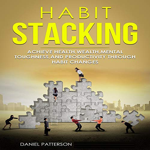 『Habit Stacking: Achieve Health, Wealth, Mental Toughness, and Productivity Through Habit Changes』のカバーアート