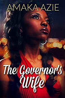 The Governor's Wife by [Amaka Azie]