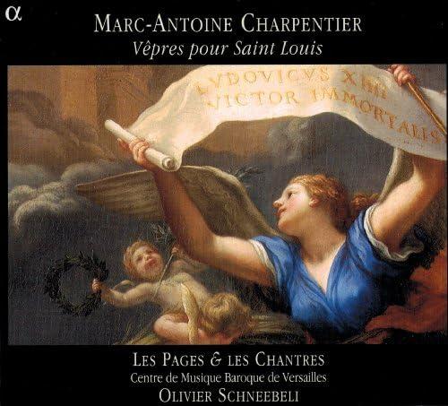 Les Pages & les Chantres du Centre de musique baroque de Versailles & Olivier Schneebeli