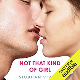 Not That Kind of Girl                   By:                                                                                                                                 Siobhan Vivian                               Narrated by:                                                                                                                                 Emma Meltzer                      Length: 6 hrs and 49 mins     26 ratings     Overall 4.0