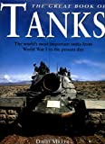 Great Book of Tanks: The World's Most Important Tanks from World War I to the Present Day
