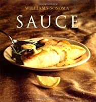 Williams-Sonoma Collection: Sauce (Williams Sonoma Collection)