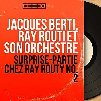 Surprise-partie chez Ray Routy no. 2 (Mono version)