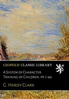 A System of Character Training of Children. pp.1-44