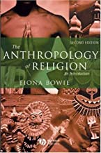 Anthropology of Religion by Fiona Bowie (2006-01-02)