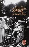 Le monde d'hier - Souvenirs d'un européen (French Edition) by Stefan Zweig(1998-06-01) - Librairie Générale Française (Le Livre de Poche) - 01/01/1998