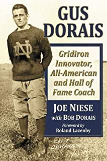 Gus Dorais: Gridiron Innovator, All-American and Hall of Fame Coach