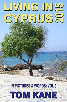 Living In Cyprus: 2015 by [Tom Kane]