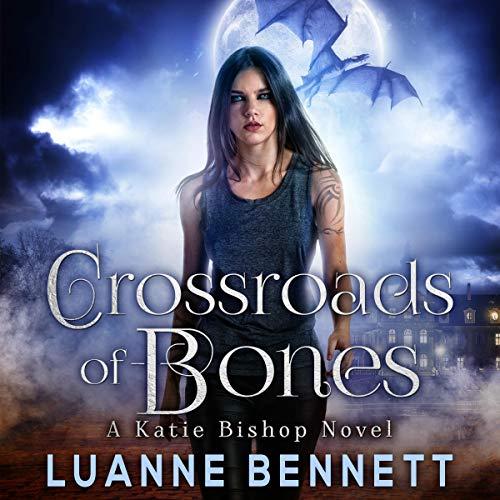 Crossroads of Bones: A Katie Bishop Novel, Book 1