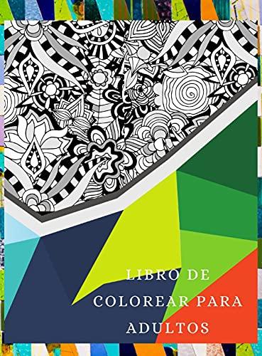 Libro para colorear para adultos: Un libro para colorear para adultos con páginas para colorear divertidas, fáciles y relajantes, para aliviar el estrés y la ansiedad