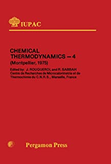 Chemical Thermodynamics: Plenary Lectures Presented at the Fourth International Conference on Chemical Thermodynamics Université des Sciences et Techniques ... 26–30 August 1975 (IUPAC Publications)
