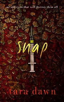 SNAP (The SNAP Trilogy Book 1) by [Tara Dawn]
