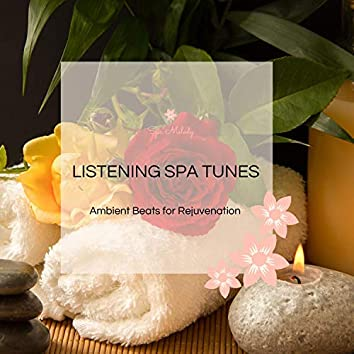 Listening Spa Tunes - Ambient Beats For Rejuvenation