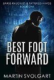 Best Foot Forward: Season One (Brass Knuckles & Tattered Wings Book 1)