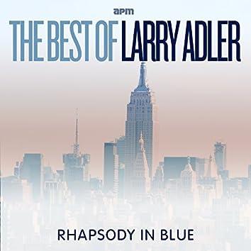 Rhapsody In Blue - The Best Of Larry Adler