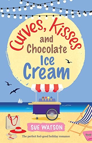 Curves, Kisses and Chocolate Ice Cream: The perfect feel good holiday romance: Volume 2