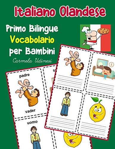 Italiano Olandese Primo Bilingue Vocabolario per Bambini: Esercizi Dizionario Italiano bambini elementari
