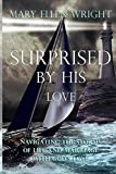 Surprised by His Love: Navigating the Storms of Life and Marriage with God's Love
