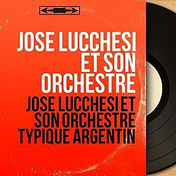 José Lucchesi et son orchestre typique argentin (Mono Version)