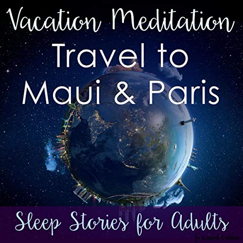 Vacation Meditation: Travel to Maui and Paris cover art