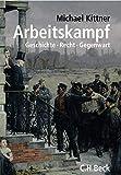 Arbeitskampf: Geschichte, Recht, Gegenwart