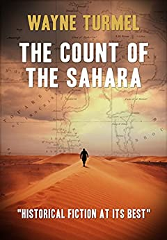 THE COUNT OF THE SAHARA: Historical fiction at its best by [WAYNE TURMEL]