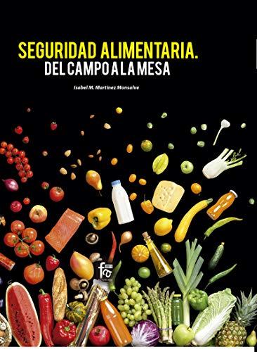 Seguridad alimentaria del campo a la mesa (ALIMENTACION Y NUTRICION)