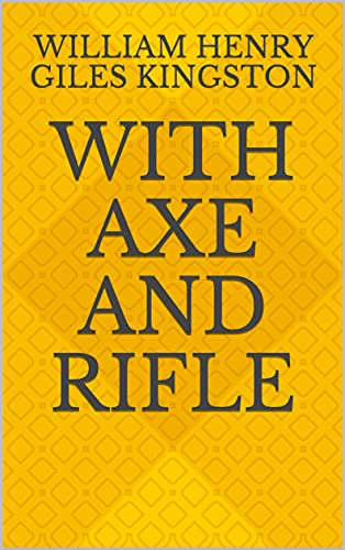 With Axe and Rifle (English Edition)