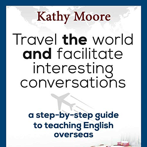 Travel the World and Facilitate Interesting Conversation audiobook cover art