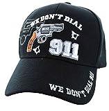 We Don't Dial 911' Hat - Gun Rights Self Defense 2nd Amendment - Embroidered Cap (Black)