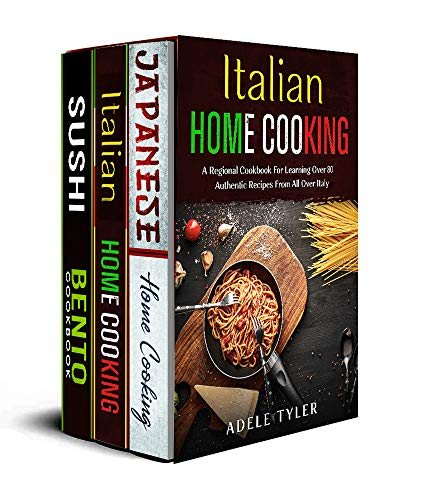 Japanese And Italian Home Cooking: 3 Books In 1: Discover The Two Most Ancient Cooking Traditions Preparing Authentic Recipes From Italy And Japan At Home (English Edition)