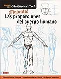 Figúrate! Las proporciones del cuerpo humano: Cómo dibujar siempre correctamente la cabeza y la figura humanas