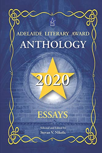 Compare Textbook Prices for Adelaide Literary Award Anthology 2020: Essays  ISBN 9781954351691 by Nikolic, Stevan V.