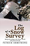 The Log of a Snow Survey: Skiing and Working in the Winter World of the Sierra Nevada
