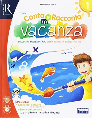Conta e racconta in vacanza. Per la Scuola elementare. Con Libro: Narrativa (Vol. 1)