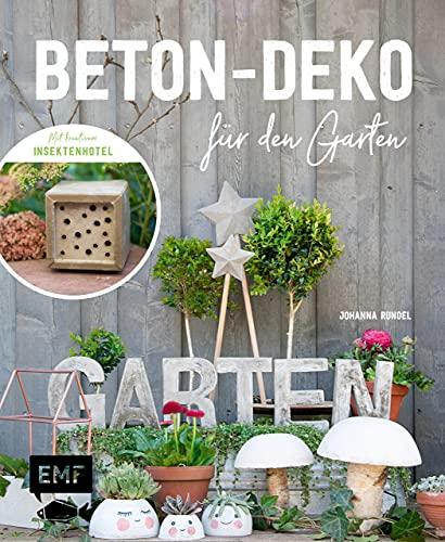 Beton-Deko für den Garten: Mit kreativem Insektenhotel und vielen praktischen Projekten: Trittsteine, Pflanztöpfe, Stiefelhalter, Vogeltränke (German Edition)