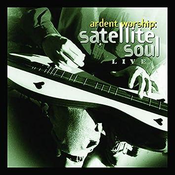 Ardent Worship: Satellite Soul Live