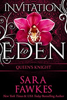 Queen's Knight: An Invitation to Eden novella (Invitation to Eden series Book 9) by [Sara Fawkes]