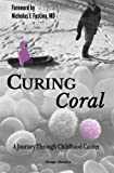 Curing Coral: A Journey Through Childhood Cancer